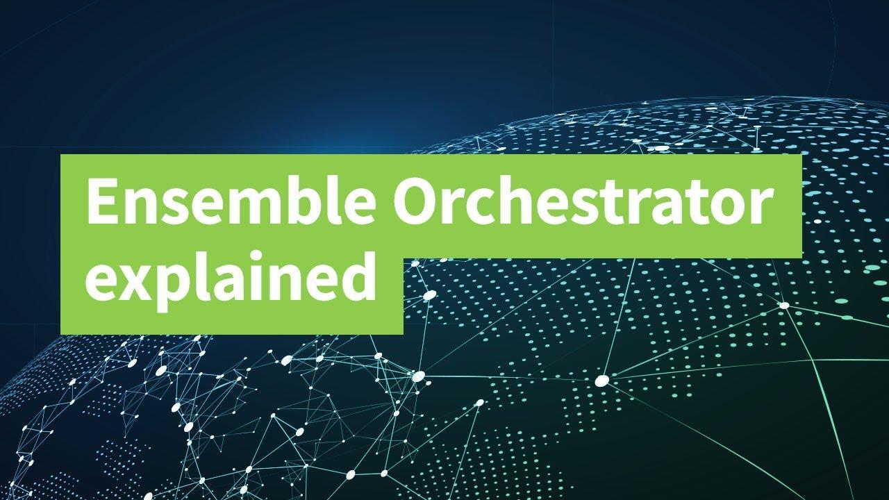 Ensemble Orchestrator