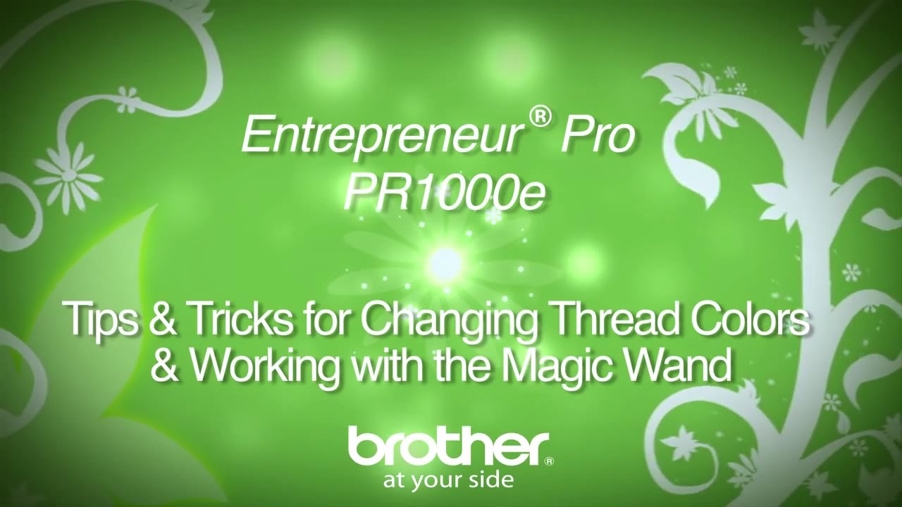 Tv Changing Wand How To Change Thread Colors Use The Magic Wand Tool On The Brother Entrepreneur Pro Pr1000e