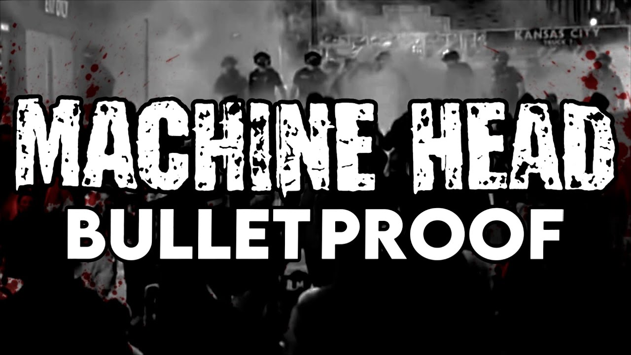 MACHINE HEAD - Bulletproof (OFFICIAL LYRIC VIDEO)