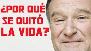 ¿Por qué se quitó la vida Robin Williams? (vidas ocultas)