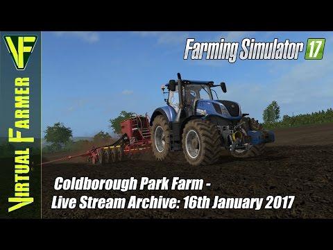 Farming Simulator 17 - Coldborough Park Farm - Live Stream Archive: 16th January 2017