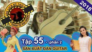 Miko Lan Trinh đột nhập xưởng làm đàn guitar truyền thống   NTTVN #55   Phần 2   180117 🎸