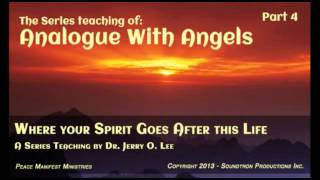 Analogue with Angels - Part 4 (WHERE YOUR SPIRIT GOES AFTER THIS LIFE,)