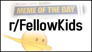r/FellowKids Top Posts | Corporate Memes = Best Memes
