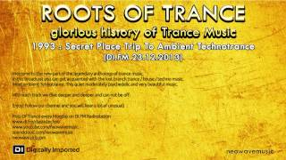 Neowave - Roots Of Trance 1993 Part 10: Secret Place Trip To Ambient Technotrance