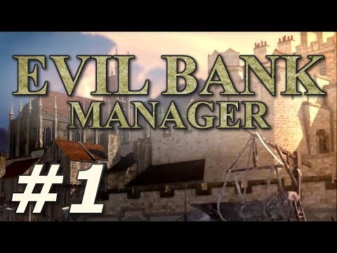 Evil Bank Manager | Control the World's Wealth! - Part 1