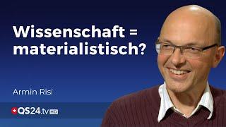 Wissenschaft muss nicht materialistisch sein | Armin Risi | Der Sinn des Lebens | QS24 04.04.2020