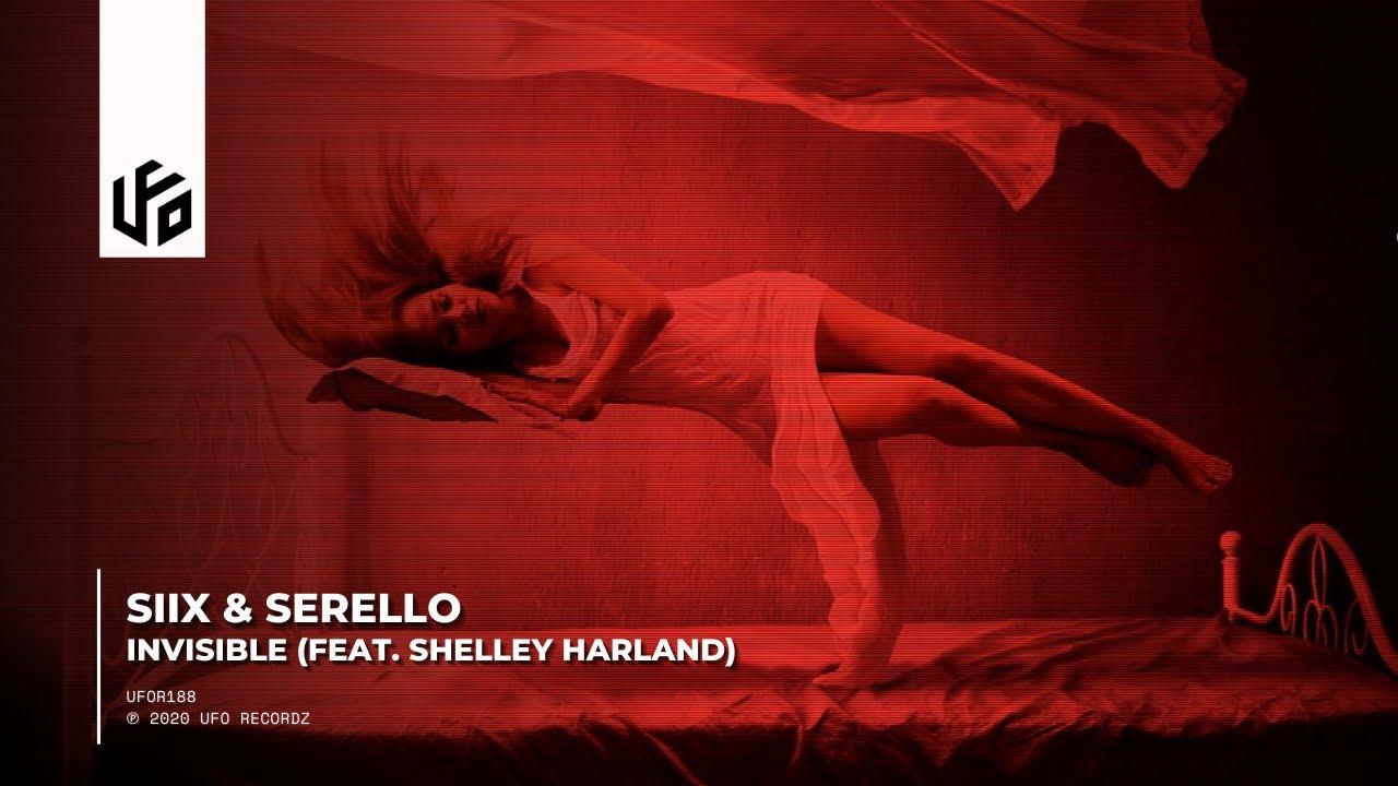 Siix & Serello - Invisible (Feat. Shelley Harland)   UFO Recordz