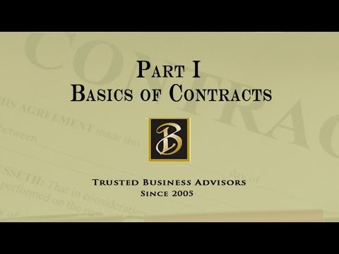 Part I - Contract Basics - The What, How & Why of Contracts