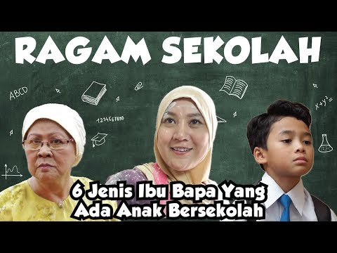 6 Jenis Ibu Bapa Yang Ada Anak Bersekolah | Ragam Sekolah 2019