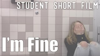 I'm Fine - Student Short Film - Watch the new version by clicking the link in the description.