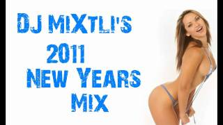 2011 New Years Electro Mix! [DJ MiXtli Final]