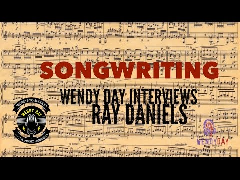 Songwriting | Wendy Day Interviews Ray Daniels