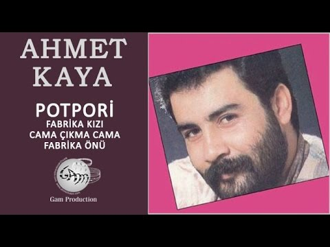 Potpori-Fabrika Kızı, Cama Çıkma Cama, Fabrika Önü (Ahmet Kaya)
