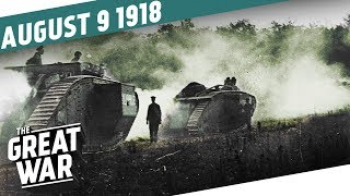 The Black Day Of The German Army - The Battle of Amiens I THE GREAT WAR Week 211