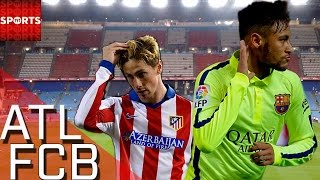 Atletico Madrid 2-3 Barcelona NEYMAR AMAZING GOALS, TORRES FIRST MINUTE GOAL