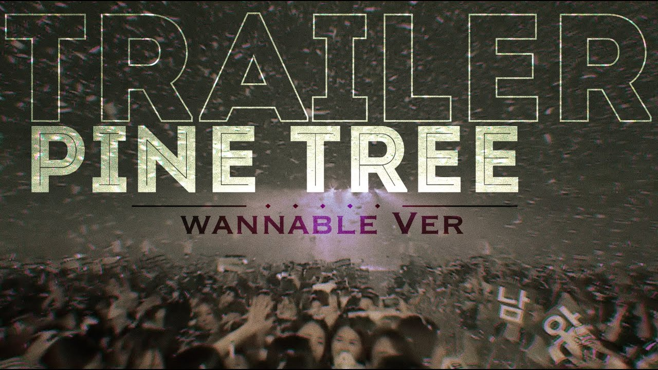 Wanna One (워너원) - 'PINE TREE' (소나무) (Wannable Ver.) FMV Trailer