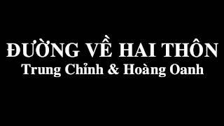 Đường Về Hai Thôn - Trung Chỉnh & Hoàng Oanh