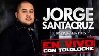 Jorge Santacruz Disco En Vivo Con Tololoche (Corridos)