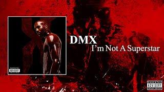 DMX - I'm Not A Superstar (Reload Version) (Full Album) (2021)
