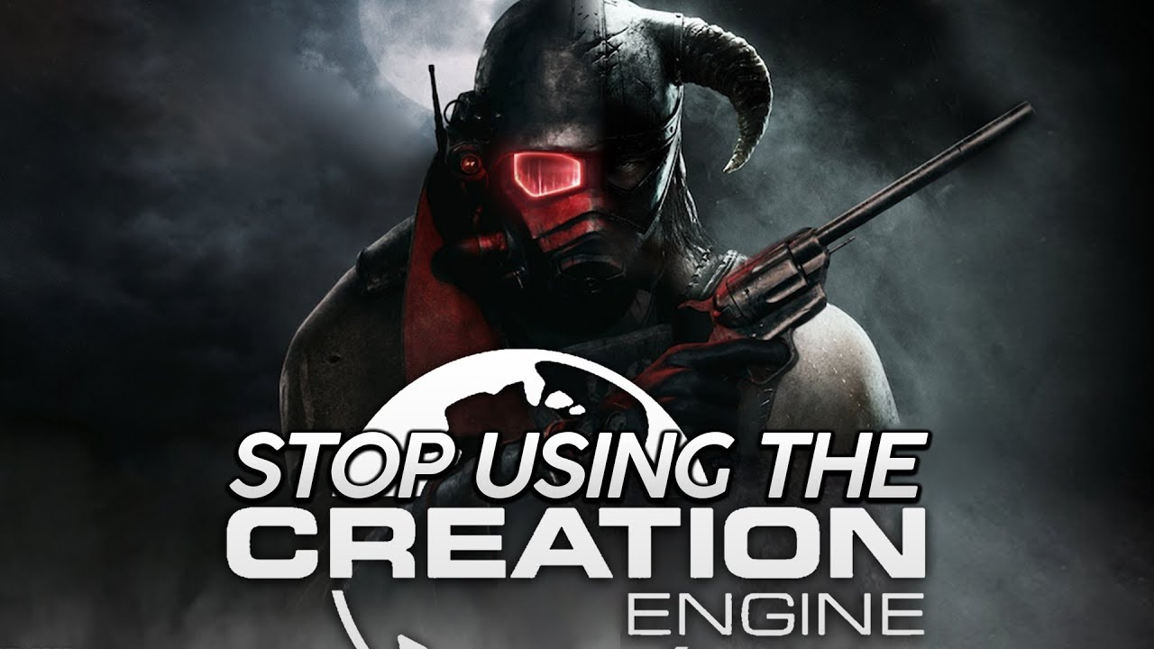 Download Bethesda... STOP using the Creation Engine.