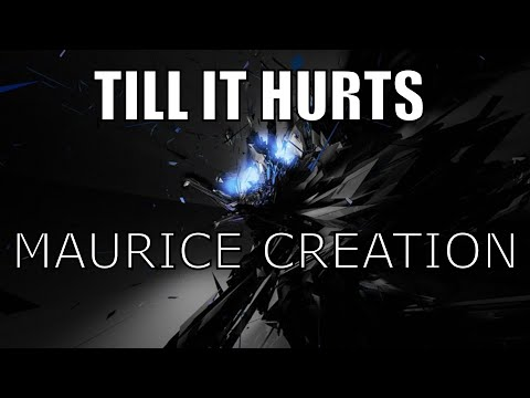 Music video | Till It Hurts | Maurice Creation |
