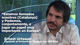 """Ernest Urtasun: """"Catalunya y Podemos, deben jugar un papel muy importante en Europa"""""""