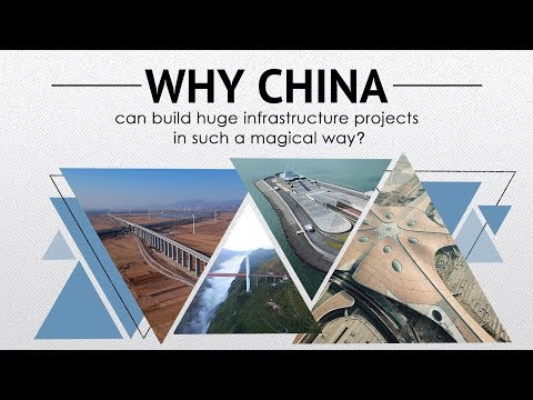 Why China can build huge infrastructure projects in such a magical way?
