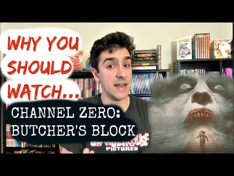 CHANNEL ZERO: BUTCHER'S BLOCK - Why You Should Be Watching + Book Recommendations