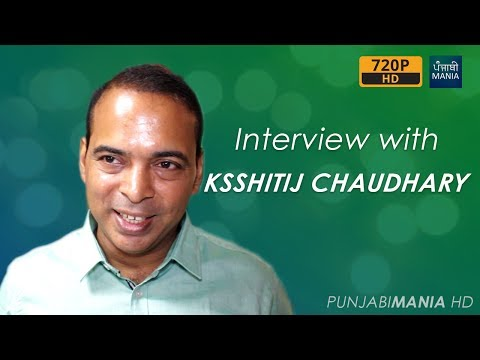 Ksshitij Chaudhary Interview   Director of Vekh Barataan Challiyan   Full Movie Interview