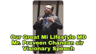 Our Great Mi Lifestyle MD Mr. Praveen Chandan Sir Visionary Speech