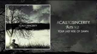 A Call To Sincerity - Your Last Rise of Dawn (Acts EP V.2)