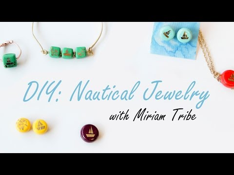 DIY: Nautical Jewelry with Miriam Tribe