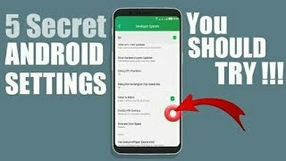 5 hidden android settings about your phone that you don't know about !!!!!