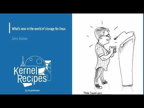 Kernel Recipes 2017 - What's new in the world of storage for linux  - Jens Axboe