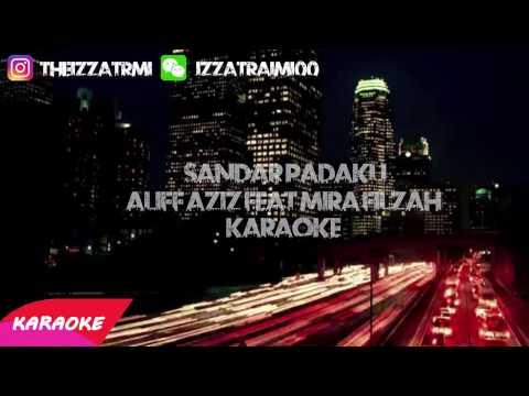 (KARAOKE)Sandar Padaku - Aliff Aziz Ft Mira Filzah OST Meh Sandar Pada Aku