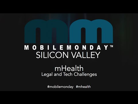 Mobile Monday Silicon Valley - September 2014 - mHealth - Legal and Tech Challenges