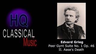 GRIEG Peer Gynt Suite No 1 Op 46 II Aase S Death
