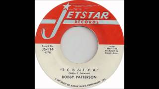 Bobby Patterson - T.C.B. or T.Y.A.