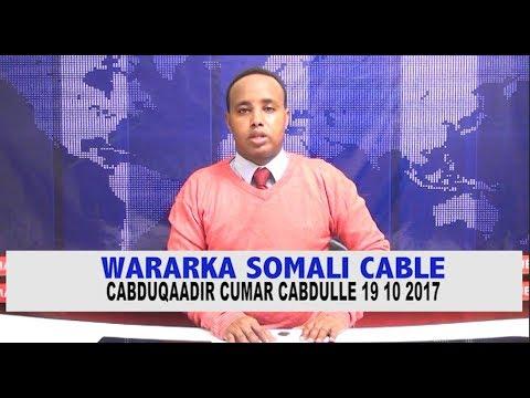 WARARKA SOMALI CABLE CABDULQAADIR CUMAR CABDULLE 19  10 2017