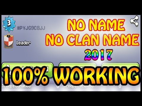 HOW TO GET NO/INVISIBLE NAME  IN CLASH OF CLANS [WORKS FOR CLAN,USERNAME & BLANK MESSAGE 2017]