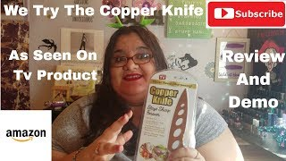 We Test The Copper Knife - As Seen On Tv Product Review (Does It Work??)