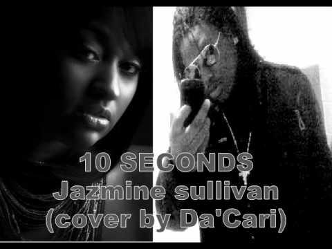 10 Seconds Jazmine Sullivan (cover By Da'Cari)
