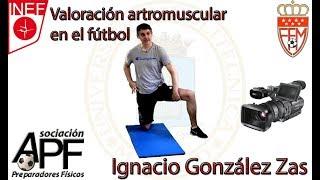Valoración artromuscular en el fútbol. (Ignacio González Zas)