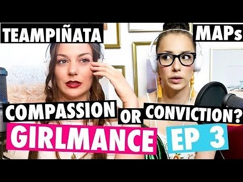GIRLMANCE PODCAST | Ep 3: TeamPiñata & MAPs. Compassion or Conviction? from YouTube · Duration:  1 hour 12 minutes 10 seconds