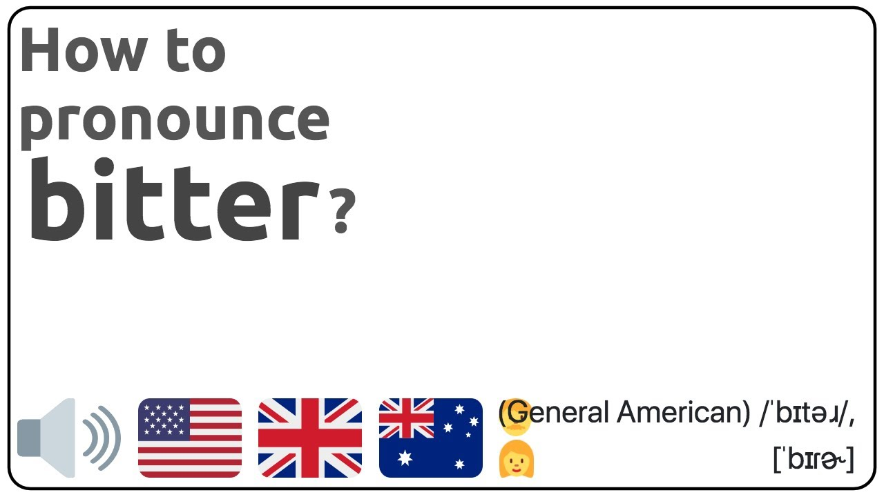 How to pronounce bitter in english? 🇺🇸 🇬🇧 🇦🇺 Pronunciation of bitter  and examples of bitter