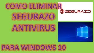 Segurazo Antivirus Como Eliminarlo De Tu Computadora Windows 10 Youtube