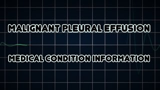 Malignant pleural effusion (Medical Condition)