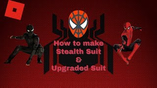 Roblox Super Hero Life II - How to make Spider Man's Stealth Suit & Upgraded Suit