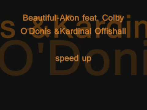 Akon feat Colby O'Donis & Kardinal Offishall -  beautiful  speed up